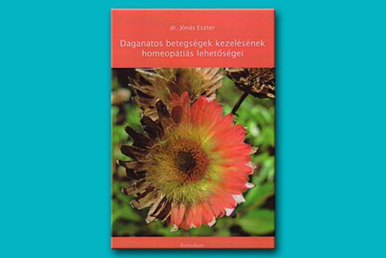 Daganatos betegségek kezelésének homeopátiás lehetőségei - Jónás Eszter